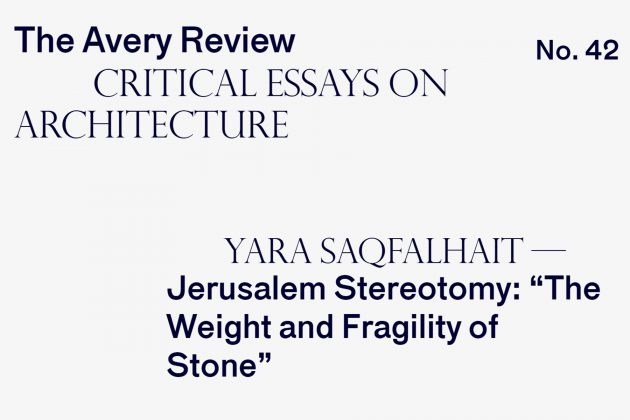 "Jerusalem Stereotomy: ""The Weight and Fragility of Stone"""